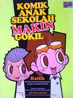 Komik Anak Sekolah MAKIN Gokil by Keith.