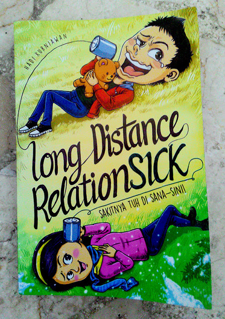Novel Long Distance RelationSick by Hadi Kurniawan.