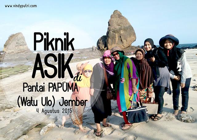 Piknik ASIK di Pantai PAPUMA (Watu Ulo Jember)
