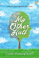Novel My Other Half karya Cyndi Dianing Ratri