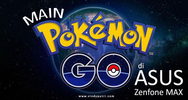 Main Pokémon Go di ASUS Zenfone Max