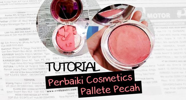 Perbaiki Cosmetics Pallete yang Pecah
