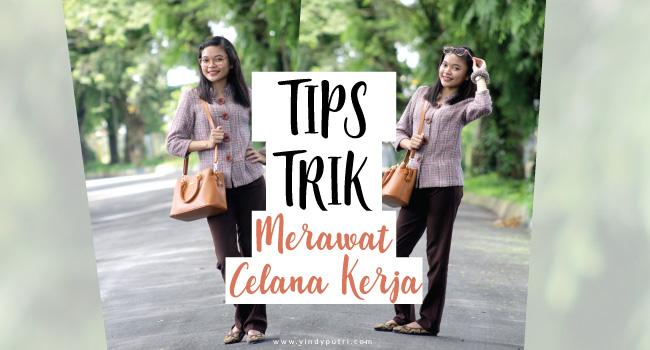 Tips & Trik Merawat Celana Kerja Wanita